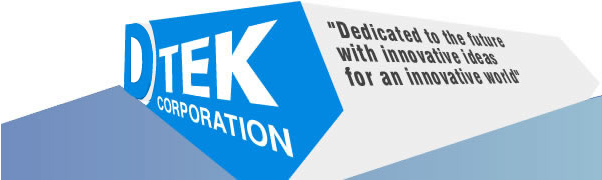 D-Tek Corporation - Dedicated to the future with innovative ideas for an innovative world